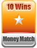 10 Wins Money Match