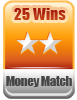 25 Wins Money Match